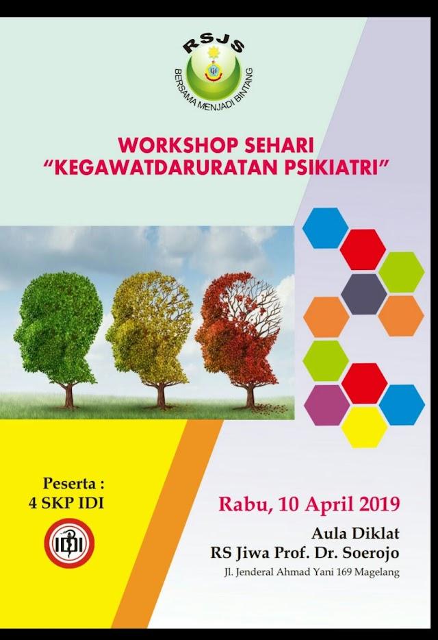 "Workhsop Sehari ""Kegawat Daruratan Psikiatri"" 10 April 2019 (4 SKP IDI)"