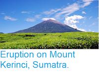 https://sciencythoughts.blogspot.com/2018/06/eruption-on-mount-kerinci-sumatra.html