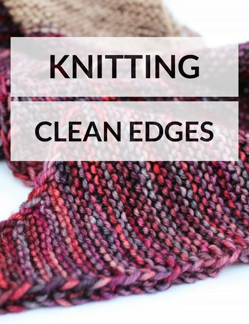 Knitting Clean Edges - Tutorial