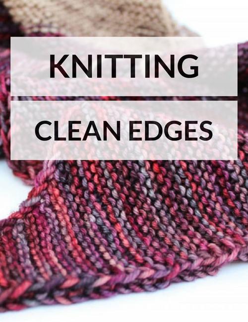Knitting Clean Edges - Tutorial