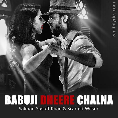 Babuji Dheere Chalna - Salman Yusuff Khan & Scarlett Wilson