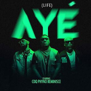 MUSIC:CDQ ft. Phyno & Reminisce – Aye (Life)