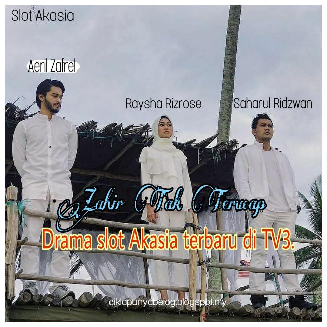 Zahir Tak Terucap : Drama slot Akasia terbaru di TV3.