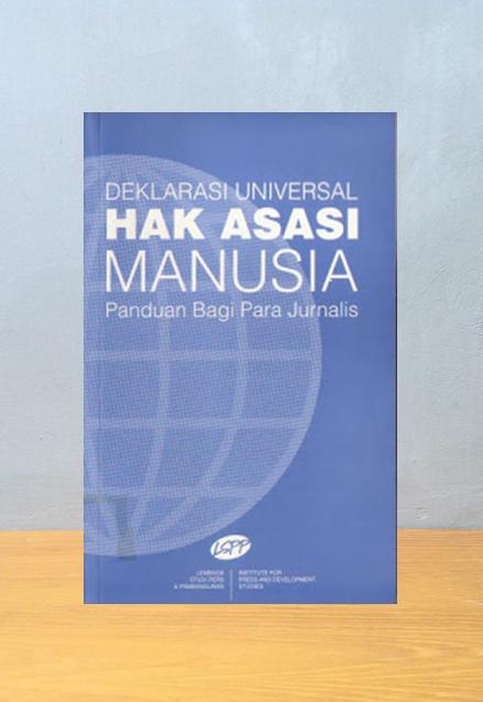 DEKLARASI UNIVERSAL HAK ASASI MANUSIA: PANDUAN BAGI PARA JURNALIS, Hendriati Trianita