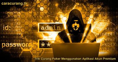Trik Curang Poker Menggunakan Aplikasi Akun Premium