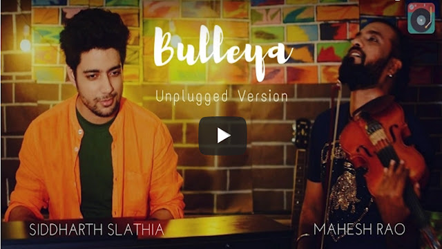 Bulleya Unplugged Cover Version Siddharth Slathia