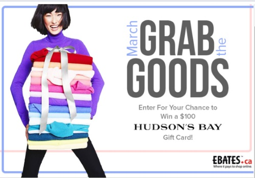 Ebates Win $100 Hudson's Bay Gift Card March Grab The Goods Contest