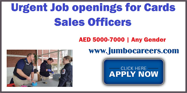 Urgent Job openings for Cards Sales Officers Dubai