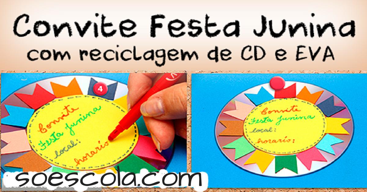 Convite Para Festa Junina Com Reciclagem De Cd Só Escola