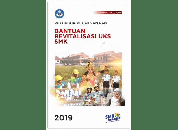 Juklak Bantuan Revitalisasi UKS SMK 2019