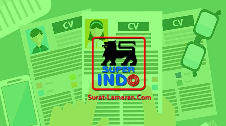 Info Lowongan Kerja Super Indo JABODETABEK - Jawa Barat dan Jawa Tengah April 2017