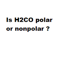 Is H2CO polar or nonpolar ?