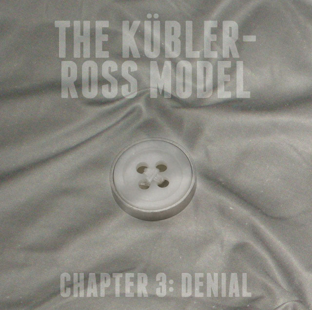 The Goat's Nest Short Stories Presents: The Kübler-Ross Model: Chapter 3: Denial