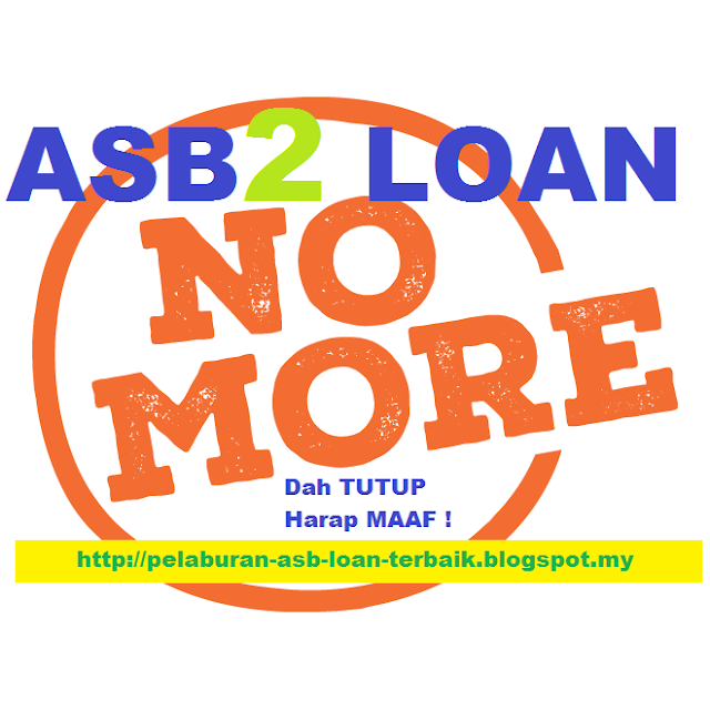 ASB2 Loan dah tutup