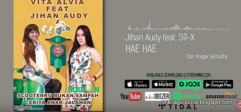 Lirik Lagu Jihan Audy - Hae Hae feat. S9-X