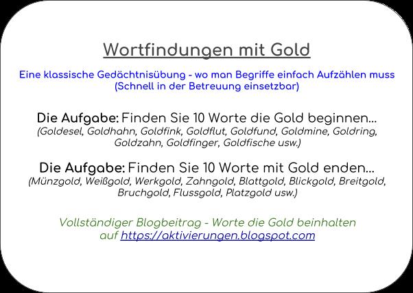Denkspiel, Gedächtnistraining, Aktivierungsidee, Beschäftigung, Abfrage, Worte die mit Gold beginnen und auf Gold enden