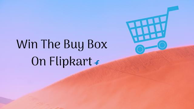 How To Get Buy Box In Flipkart ?