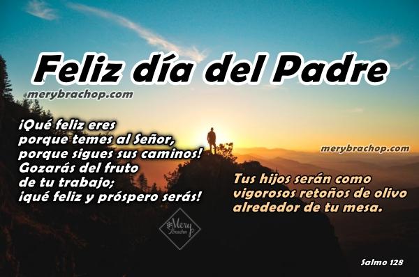 Frases cristianas con versículo bíblico,salmo 128 para el padre, feliz día de los padres con promesa cristiana., citas biblicas con salmo para dedicar a papa