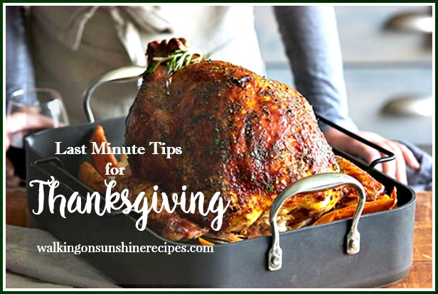 Last Minute Tips for the Best Thanksgiving from Walking on Sunshine Recipes