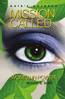 Gaia's Majesty - Mission Called: Women in Power by Roger B. Burt