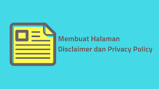 Cara Membuat Halaman Disclaimer, Privacy Policy dan TOS di Blogger
