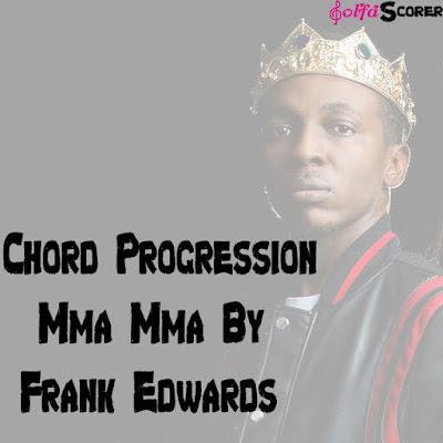 Chord Progression Mma Mma - Frank Edwards