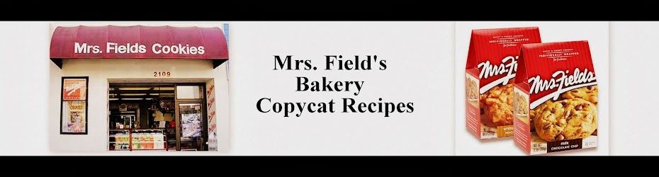 Mrs. Field's Copycat Recipes