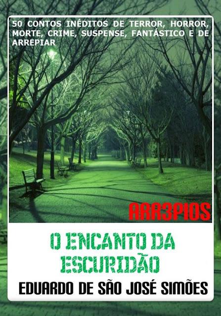 Arr3pios - O Encanto da Escuridão Eduardo de São José Simões