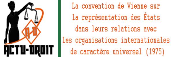 convention de Vienne sur la représentation des États dans leurs relations avec les organisations internationales de caractère universel (1975)