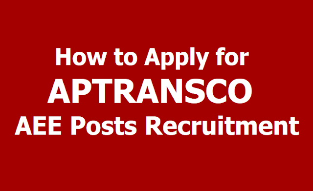 How to Apply for APTRANSCO AEE Posts Recruitment 2019, Submit Online application forms till April 25