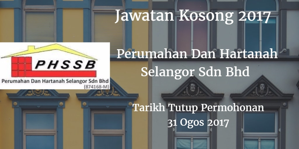 Jawatan Kosong Perumahan Dan Hartanah Selangor Sdn Bhd 31 Ogos 2017
