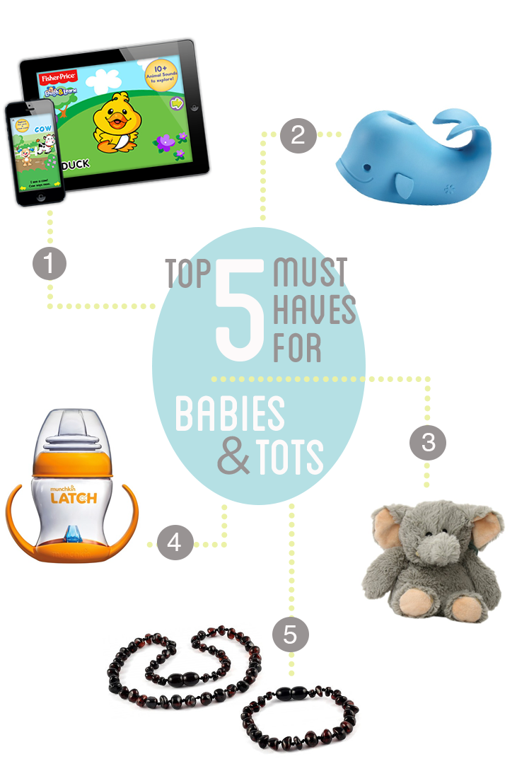 Top 5 Must Haves for Babies and Toddlers
