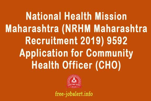 National Health Mission Maharashtra (NRHM Maharashtra Recruitment 2019) 9592 Application for Community Health Officer (CHO)