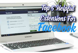 Top 5 Chrome Extensions For Facebook | Chrome Extensions for fb