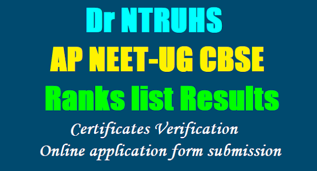 AP NEET-UG 2017 State Ranks list Results by NTRUHS,Certificates Verification, Online application form submission