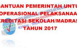 Bantuan Pemerintah untuk Operasional Pelaksanaan Akreditasi Sekolah/madrasah Tahun 2017