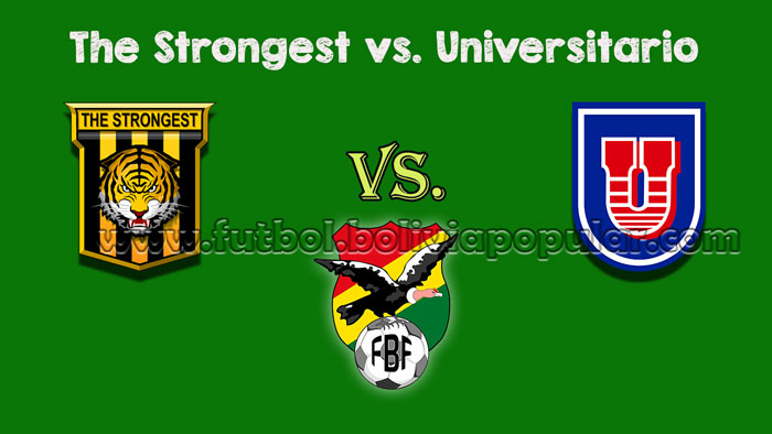 The Strongest vs. Universitario - Torneo Clausura 2018