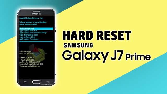 resetear - hard reset Samsung Galaxy J7 PRIME
