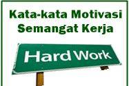 Kata-Kata Motivasi Semangat Kerja