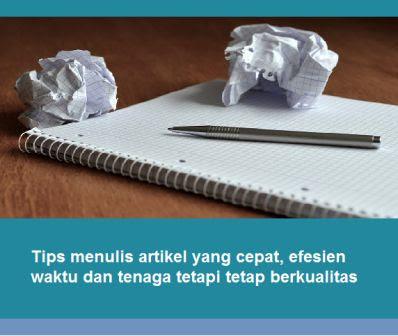 Tips menulis artikel yang cepat, efesien waktu dan tenaga tetapi tetap berkualitas