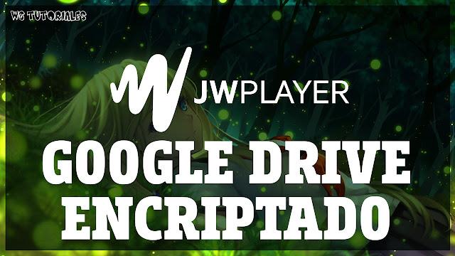Script JWPlayer Google Drive Encriptado