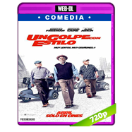 Un golpe con estilo (2017) WEB-DL 720p Audio Dual Latino-Ingles