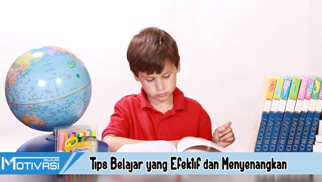 Tips Belajar yang Efektif dan Menyenangkan