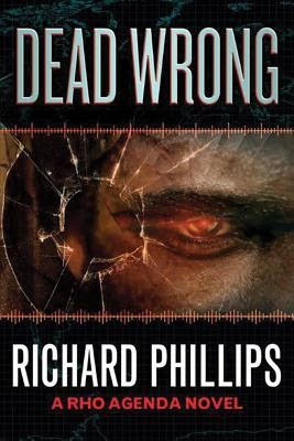 Dead Wrong Book Review, Richard Phillips