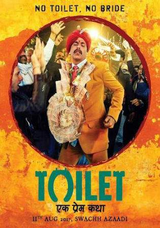 Toilet Ek Prem Katha 2017 DVDRip 450Mb Full Hindi Movie Download 480p Watch Online Free bolly4u