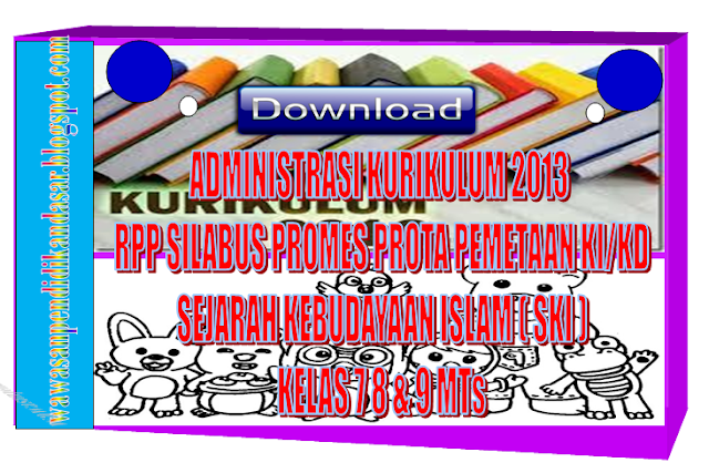 Administrasi Pembelajaran Kurikulum 2013 sejarah kebudayaan islam kelas 7,8 dan 9 tahun 2016