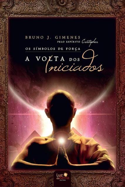 Os símbolos de força: A volta dos iniciados - Bruno J. Gimenes