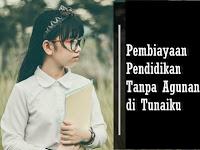 Pembiayaan Pendidikan Tanpa Agunan di Tunaiku