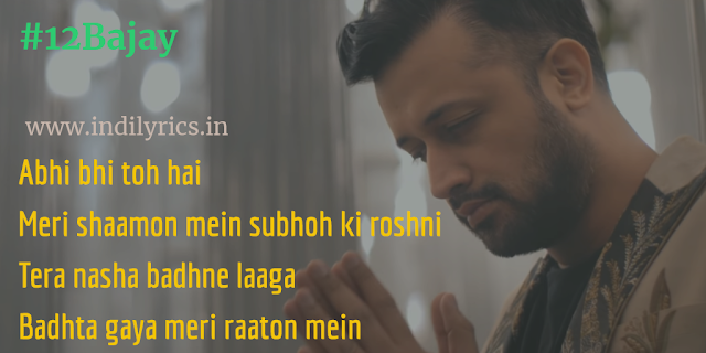 12 Bajay by Atif Aslam | Full Hindi Audio Song Lyrics with English Translation and Real Meaning Explanation with Song Quote
