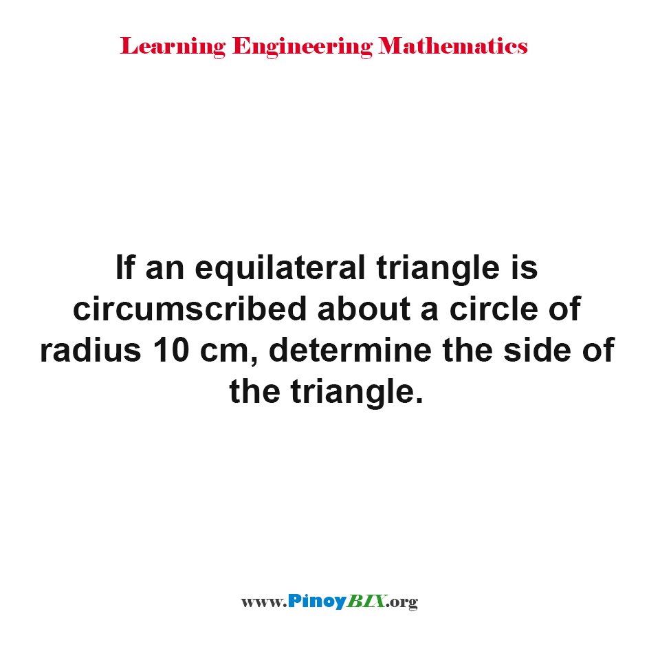 Determine the side of the equilateral triangle
